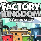 Factory Kingdom Fashion Series